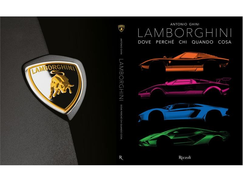 """""""Lamborghini – Dove. Perché. Chi. Quando. Cosa."""" Il mondo della Casa del Toro in un nuovo libro edit"""